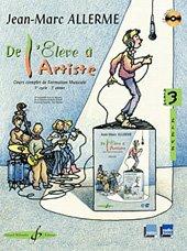 DE L'ELEVE A L'ARTISTE - volume 3, livre de l'élève par Jean-Marc ALLERME