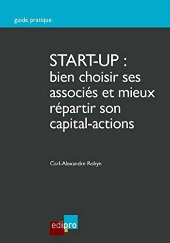 Start-up : bien choisir ses associés et ses investisseurs ! par Carl-alexandre Robyn