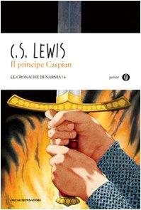 Il principe Caspian. Le cronache di Narnia: 4