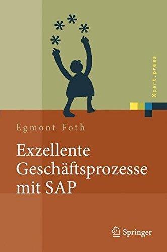 Exzellente Gesch????ftsprozesse mit SAP: Praxis des Einsatzes in Unternehmensgruppen (Xpert.press) (German Edition) by Egmont Foth (2010-09-02) par Egmont Foth