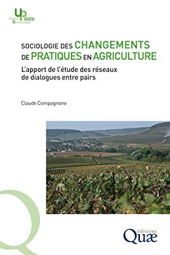 Couverture du livre Sociologie des changements de pratiques en agriculture: L'apport de l'étude des réseaux de dialogues entre pairs