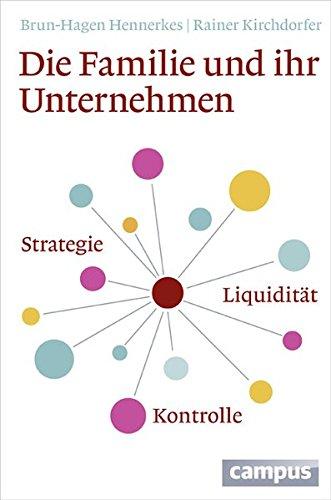 Die Familie und ihr Unternehmen: Strategie, Liquidität, Kontrolle
