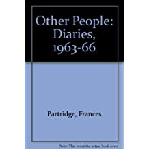 Other People: Diaries, 1963-66 by Frances Partridge (1994-09-12)