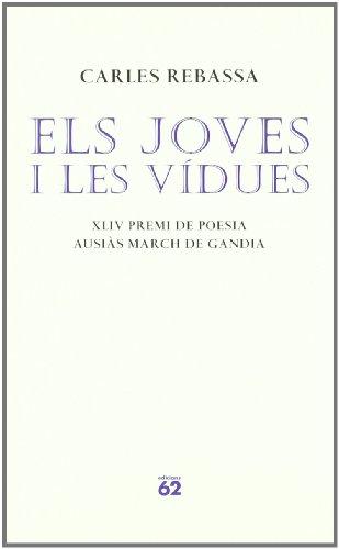 Els joves i les vídues (Poesia) por Carles Rebassa Giménez