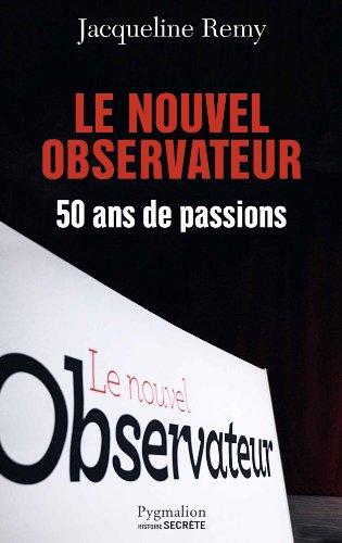 Le nouvel observateur : 50 ans de passions