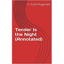 Tender Is the Night (Annotated) (English Edition)