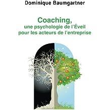 Coaching, une psychologie de l'éveil pour les acteurs de l'entreprise