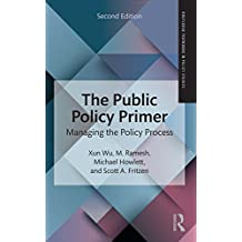 The Public Policy Primer: Managing the Policy Process (Routledge Textbooks in Policy Studies) (English Edition)