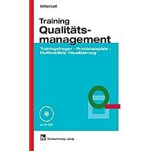 Training Qualitätsmanagement: Trainingsfragen - Praxisbeispiele - Multimediale Visualisierung