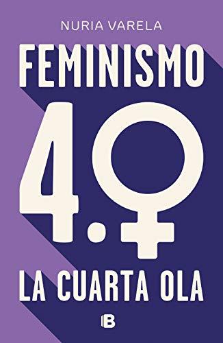 Feminismo 4.0. La cuarta ola de Nuria Varela
