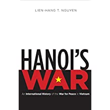 Hanoi's War: An International History of the War for Peace in Vietnam (New Cold War History (Hardcover))