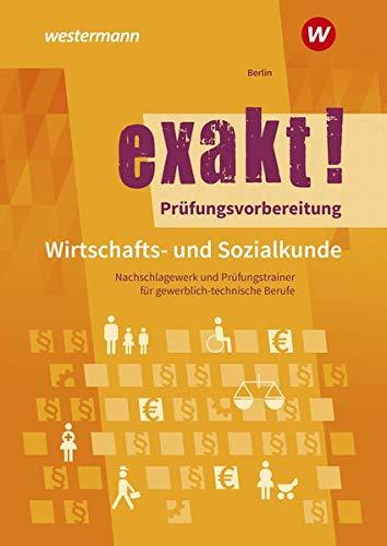 exakt!: Prüfungsvorbereitung Wirtschafts- und Sozialkunde