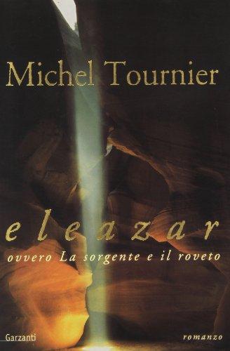 Eleazar ovvero la sorgente e il roveto