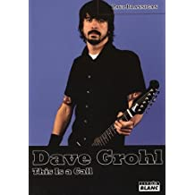 Dave Grohl : This is a Call