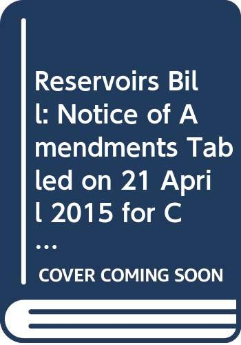 Reservoirs Bill: Notice of Amendments Tabled on 21 April 2015 for Consideration Stage (Northern Ireland Assembly Bills) -