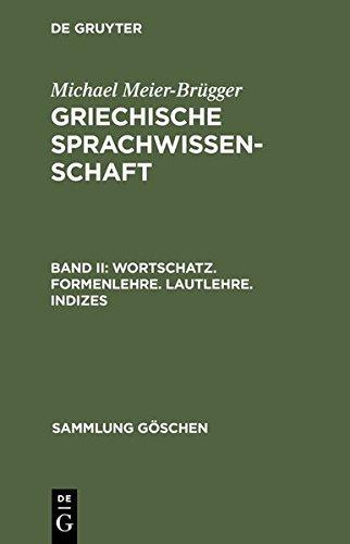 Michael Meier-Brügger: Griechische Sprachwissenschaft: Wortschatz. Formenlehre. Lautlehre. Indizes (Sammlung Göschen, Band 2242) by Michael Meier-Brügger (1992-05-01)