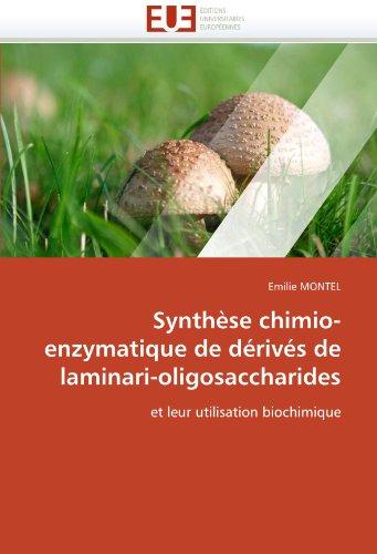 Synthèse chimio-enzymatique de dérivés de laminari-oligosaccharides: et leur utilisation biochimique (Omn.Univ.Europ.) par Emilie MONTEL