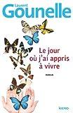 Le jour où j'ai appris à vivre : roman / Laurent Gounelle   Gounelle, Laurent (1966-....). Auteur