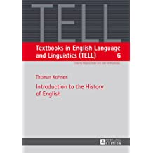 Introduction to the History of English (Textbooks in English Language and Linguistics (TELL))