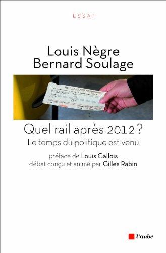 quel-rail-aprs-2012-le-temps-du-politique-est-venu