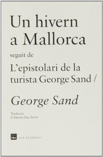 Un hivern a Mallorca / L'espistolari de la turista George Sand (La clàssica, Band 5)