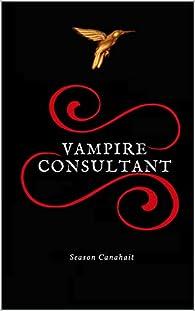 Vampire Consultant, tome 1 : Le Cas Zalmoxis par Season Canahait