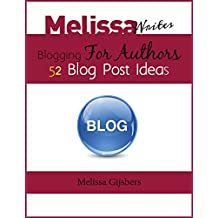52 Blog Post Ideas: Blogging for Authors (Melissa Writes - Tips for Authors)