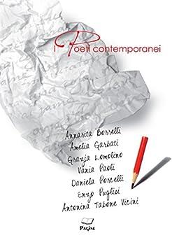 I poeti contemporanei 226 - 7 autori di [Borrelli, Annarita, Garbati, Amelia, Lomolino, Grazia, Paoli, Vania, Porcelli, Daniela, Puglisi, Enzo, Vicini, Antonina Tabone]