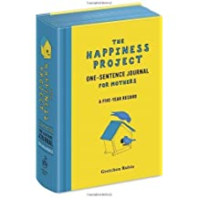 The Happiness Project One-Sentence Journal for Mothers by Rubin, Gretchen (2013) Diary