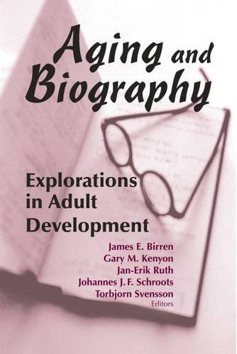 Aging and Biography: Explorations in Adult Development