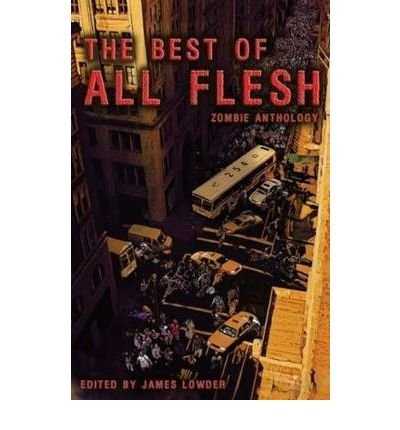 Best of All Flesh: Zombie Anthology (Paperback) - Common