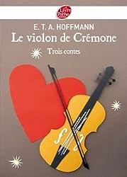 Le violon de Crémone - 3 contes d'Hoffmann (Classique t. 1565)