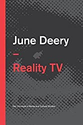 Reality TV (Polity Key Concepts in Media and Cultural Studies) by June Deery (2015-03-13)