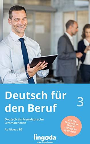 Alemán de negocios, vol. 3: Lenguaje en el ámbito laboral para ...