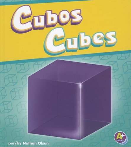 Cubos / Cubes (A+ bilingue / A+ Bilingual: figuras en 3-D / 3-D Shapes) por Nathan Olson