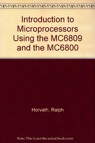 Introduction to Microprocessors Using the MC6809 and the MC6800 PDF Books