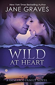 Wild at Heart (The DeMarco Family  Book 2) by [Graves, Jane ]