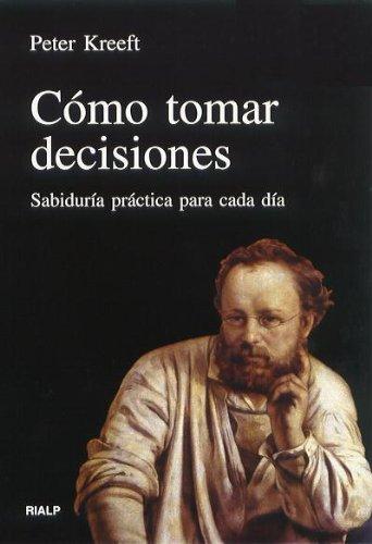 Cómo tomar decisiones (Vértice) por Peter Kreeft