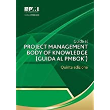 Guida Al Project Management Body of Knowledge (Guida Al Pmbok ) Quinta Edizio (Pmbok#174; Guide)