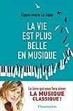 La vie est plus belle en musique (Documents, témoignages et essais d'actualité) - Format Kindle - 9782081421387 - 13,99 €