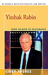 Yitzhak Rabin: From Soldier to Peacemaker by Libby Hughes (2005-04-22)
