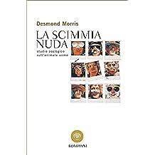 La scimmia nuda: Studio zoologico sull'animale uomo (Tascabili. Saggi Vol. 13) (Italian Edition)