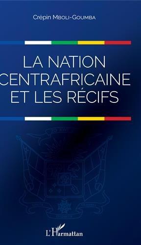 La nation centrafricaine et les récifs par Crépin Mboli-Goumba