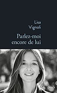 Parlez-moi encore de lui  par Lisa Vignoli