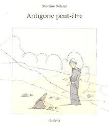 Antigone peut-être