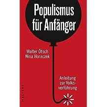 Populismus für Anfänger: Anleitung zur Volksverführung