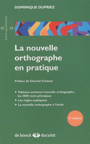la nouvelle orthographe en pratique par Dominique Dupriez