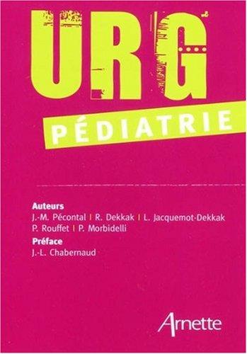 Urg'Pédiatrie par Jean-Marc Pécontal, Rachid Dekkak, Laure Jacquemot-Dekkak, Pierre Rouffet, Philippe Morbidelli