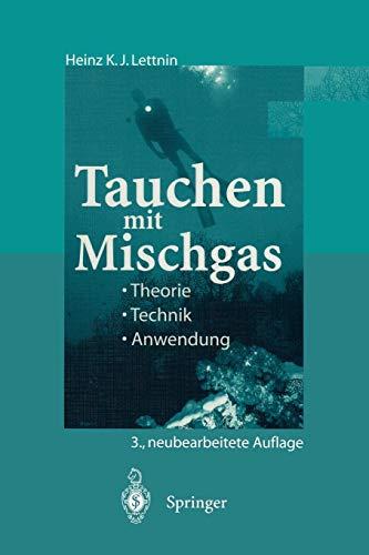 Tauchen mit Mischgas: Theorie, Technik, Anwendung -