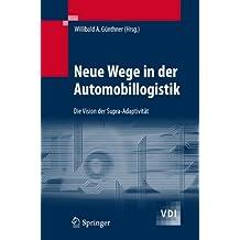 Neue Wege in der Automobillogistik: Die Vision der Supra-Adaptivität (VDI-Buch)